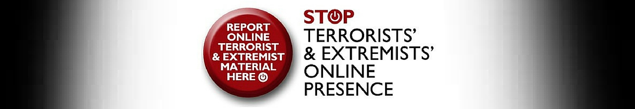 STOP Terrorists and Extremists online campaign - Home Office